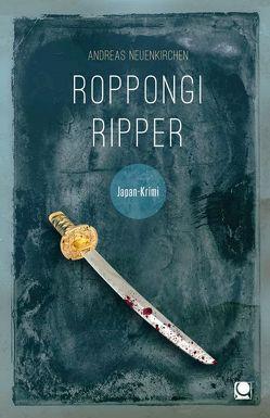 Roppongi Ripper von Neuenkirchen,  Andreas