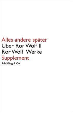 Ror Wolf Werke / Alles andere später von Wilm,  Jan, Wolf,  Ror