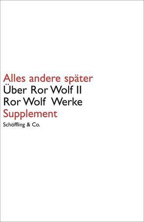 Alles andere später. Über Ror Wolf II von Wilm,  Jan, Wolf,  Ror