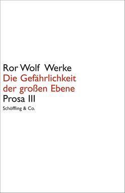 Ror Wolf Werke. Leinen / Die Gefährlichkeit der großen Ebene von Jürgens,  Kai U., Wolf,  Ror