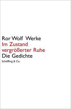 Ror Wolf Werke. Leinen / Im Zustand vergrößerter Ruhe von Apel,  Friedmar, Wolf,  Ror