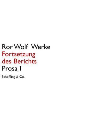 Ror Wolf Werke. Leinen / Ror Wolf Werke/ Fortsetzung des Berichts von Jürgens,  Kai U., Wolf,  Ror