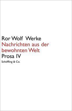 Ror Wolf Werke / Nachrichten aus der bewohnten Welt von Jürgens,  Kai-Uwe, Wolf,  Ror