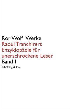 Ror Wolf Werke / Raoul Tranchirers Enzyklopädie für unerschrockene Leser von Wolf,  Ror