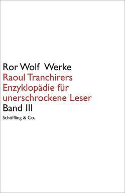 Raoul Tranchirers Enzyklopädie für unerschrockene Leser von Wolf,  Ror