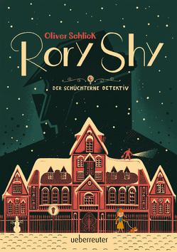 Rory Shy, der schüchterne Detektiv von Schlick,  Oliver