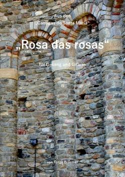 Rosa das rosas von Braemer,  Torge