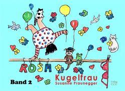 ROSA Kugelfrau – Band 2 von Praunegger,  Susanne