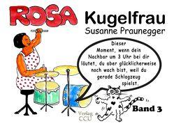 ROSA Kugelfrau – Band 3 von Praunegger,  Susanne