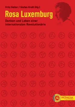 Rosa Luxemburg von Keller,  Fritz, Kraft,  Stefan