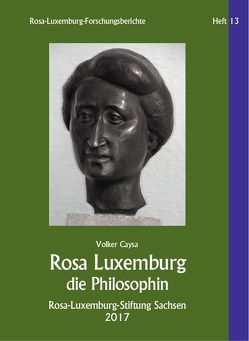 Rosa Luxemburg die Philosophin von Caysa,  Volker