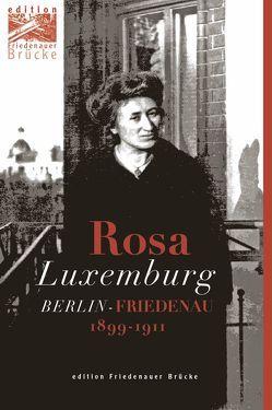 Rosa Luxemburg in Berlin-Friedenau von Ebling,  Hermann, Weissberg,  Evelyn