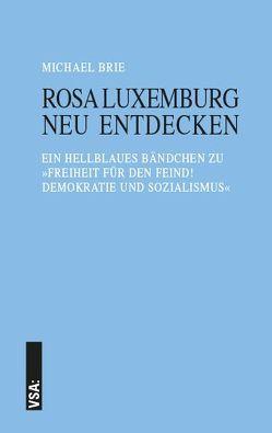 Rosa Luxemburg neu entdecken von Brie,  Michael