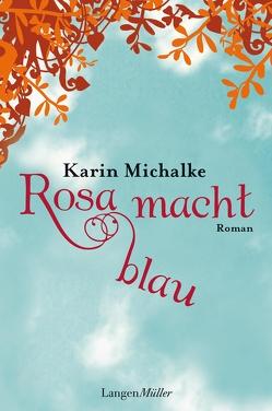 Rosa macht blau von Michalke,  Karin
