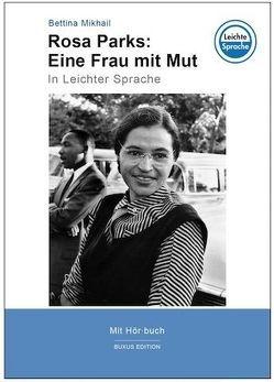 Rosa Parks: Eine Frau mit Mut von Mikhail,  Bettina