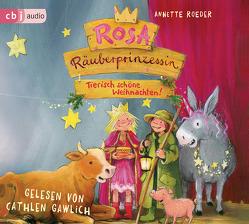 Rosa Räuberprinzessin – Tierisch schöne Weihnachten! von Engelking,  Katrin, Gawlich,  Cathlen, Roeder,  Annette