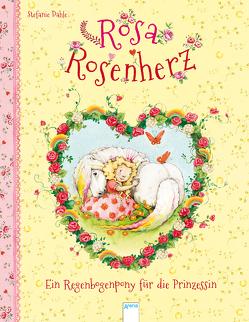 Rosa Rosenherz. Ein Regenbogenpony für die Prinzessin von Dahle,  Stefanie