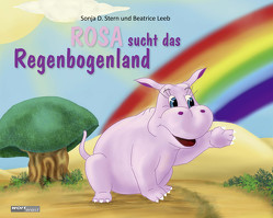 ROSA sucht das Regenbogenland von Leeb,  Beatrice, Stern,  Sonja D.