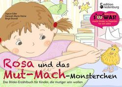 Rosa und das Mut-Mach-Monsterchen – Das Bilder-Erzählbuch für Kinder, die mutiger sein wollen von Brandl Benetseder,  Birgit, Eder,  Sigrun, Heine,  Hannah-Marie