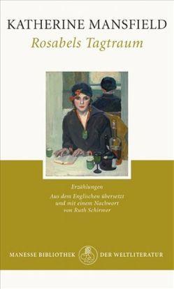 Rosabels Tagtraum von Mansfield,  Katherine, Schirmer,  Ruth