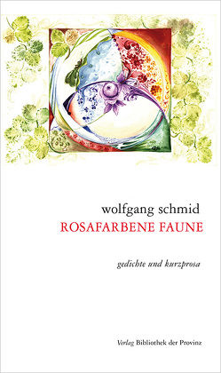 rosafarbene faune von Schmid,  Wolfgang