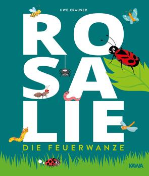 Rosalie, die Feuerwanze von Krauser,  Uwe