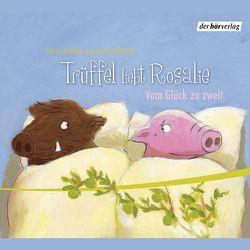Rosalie liebt Trüffel & Trüffel liebt Rosalie von Bartholomäus,  Jens-Uwe, Bengsch,  Hubertus, Hoffmann,  Daniela, Jakobeit,  Giuliana, Nathan,  David, Reider,  Katja