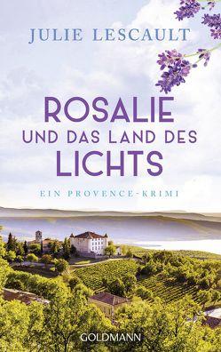 Rosalie und das Land des Lichts von Lescault,  Julie