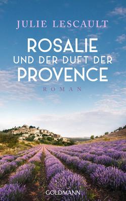 Rosalie und der Duft der Provence von Lescault,  Julie