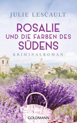 Rosalie und die Farben des Südens von Lescault,  Julie