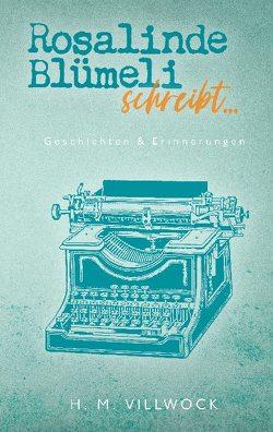 Rosalinde Blümeli schreibt… von Villwock,  H. M.