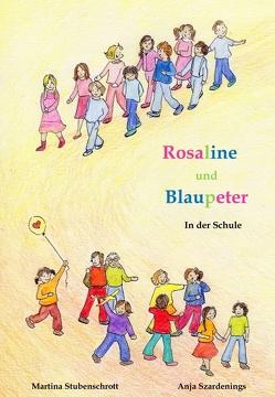 Rosaline und Blaupeter von Stubenschrott,  Martina, Szardenings,  Anja