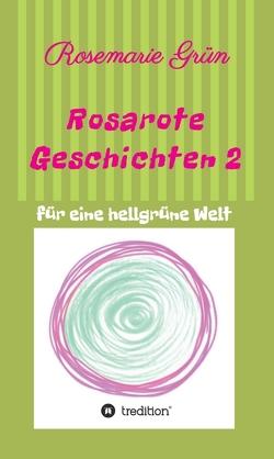 Rosarote Geschichten 2 von Grün,  Rosemarie