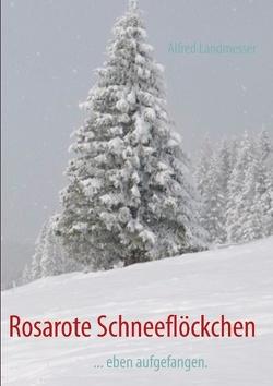 Rosarote Schneeflöckchen von Landmesser,  Alfred