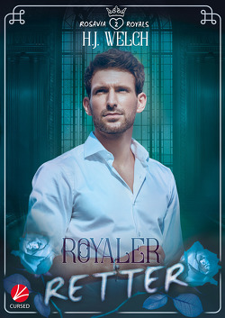 Rosavia Royals: Royaler Retter von Kuhn,  Katie, Welch,  H.J.