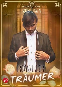 Rosavia Royals: Royaler Träumer von Dawn,  Zoe, Kuhn,  Katie