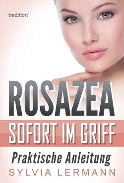 Rosazea sofort im Griff von Lermann,  Sylvia