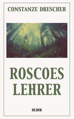 Roscoes Lehrer von Drescher,  Constanze