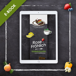 Rose-Fröhlich Ernährungsmaß E-Book von Rose-Froehlich,  Sandra, Rose-Fröhlich,  Ernährungsmaß