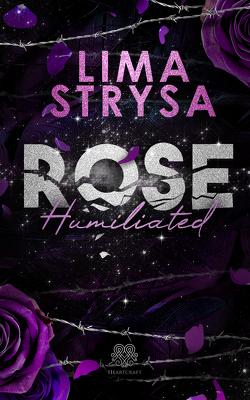 ROSE – Humiliated von Strysa,  Lima