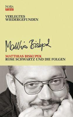Rose Schwartz und die Folgen von Biskupek,  Matthias