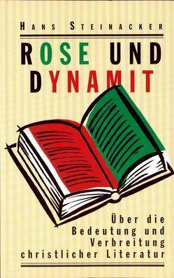 Rose und Dynamit von Steinacker,  Hans