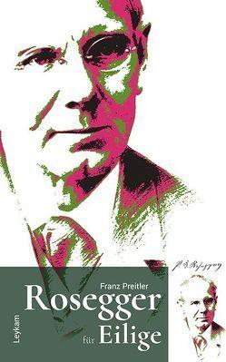 Rosegger für Eilige von Preitler,  Franz