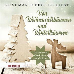 Von Weihnachtsbäumen und Winterträumen von Fendel,  Rosemarie