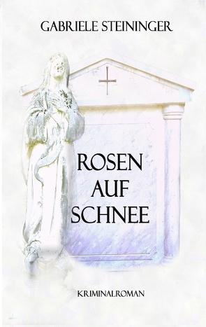 Rosen auf Schnee von M.G.St. -Magic Good Stories,  M.G.St., Steininger,  Gabriele