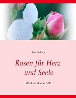Rosen für Herz und Seele von Evalonja,  Ines