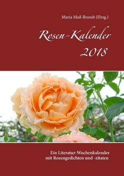Rosen – Kalender 2018 von Mail-Brandt,  Maria