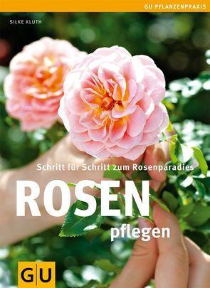 Rosen pflegen von Kluth,  Silke