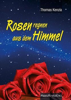 Rosen regnen aus dem Himmel von Kenzia,  Jürgen