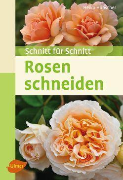 Rosen schneiden von Hübscher,  Heiko